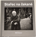 Hoznauer Miloš - Stařec na čekané