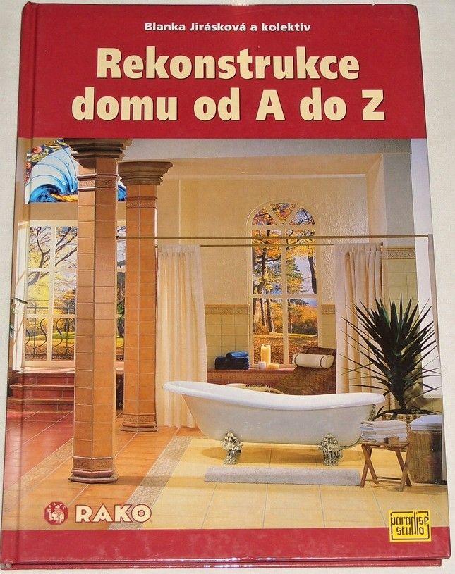 Jirásková Blanka - Rekonstrukce domu od A do Z