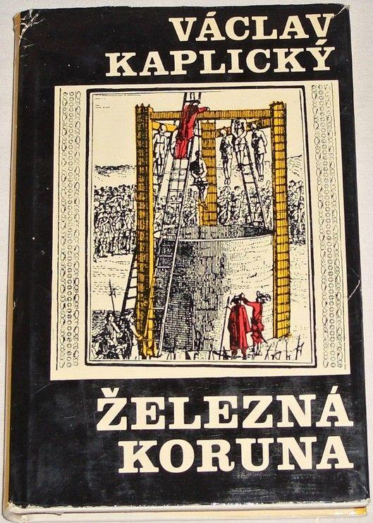 Kaplický Václav - Železná koruna II. díl: Kovář z Řasnice