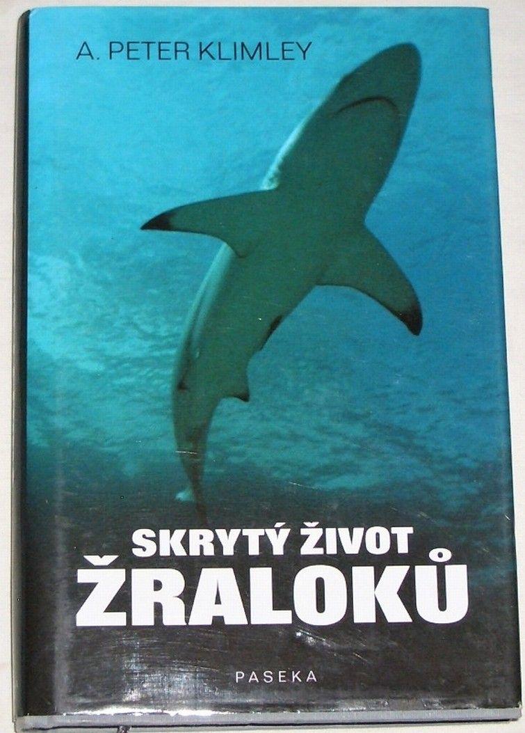 Klimley Peter - Skrytý život žraloků