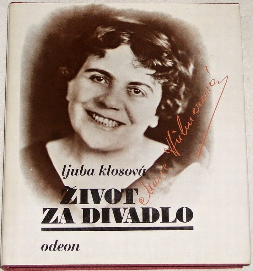 Klosová Ljuba - Život za divadlo: Marie Hübnerová