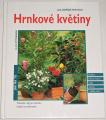 Mittmannovi H. a D. - Hrnkové květiny