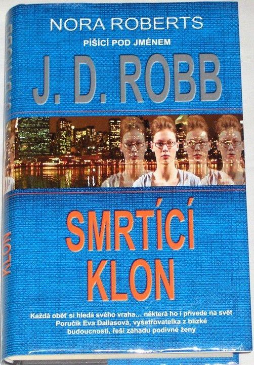 Robb J. D. (Nora Roberts) - Smrtící klon