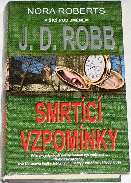Robb J. D. (Nora Roberts) - Smrtící vzpomínky
