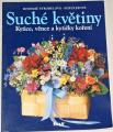 Strobelová-Schulzeová Rosemie - Suché květiny