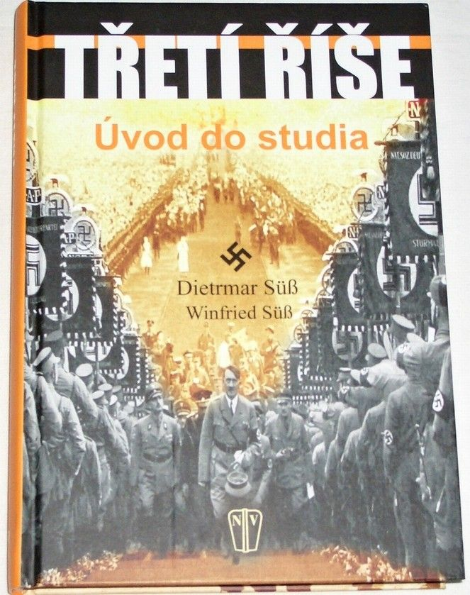 Süß Dietmar, Süß Winfried - Třetí říše: Úvod do studia