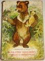 Zborovjan J., Machaj V. - Bajka, která málo slovy vypráví o medvídkovi