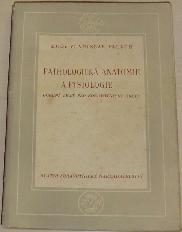 Valach Vladislav - Pathologická anatomie a fysiologie