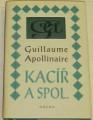 Apollinaire Guillaume - Kacíř a spol.