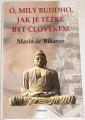 de Bikavér Mario - Ó, milý Buddho, jak je těžké být člověkem