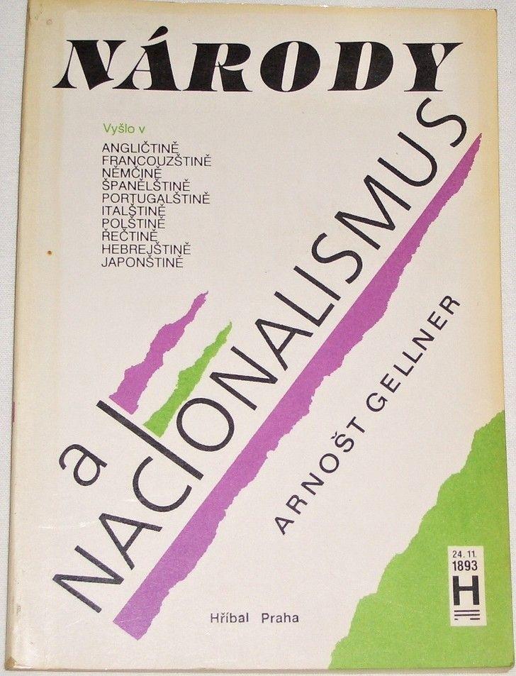 Gellner Arnošt - Národy a nacionalismus