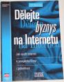 Hlavenka Jiří - Dělejte byznys na internetu