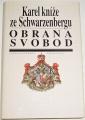 Karel kníže ze Schwarzenbergu - Obrana svobod