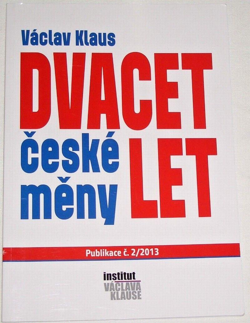 Klaus Václav - Dvacet let české měny