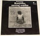 LP Karel Kryl - Bratříčku, zavírej vrátka (1969)