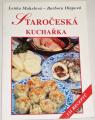 Mahelová Lenka, Dlapová Barbora - Staročeská kuchařka