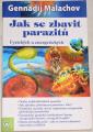 Malachov Gennadij - Jak se zbavit parazitů