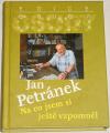 Petránek Jan - na co jsem si ještě vzpomněl