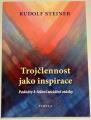 Steiner Rudolf - Trojčlennost jako inspirace