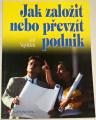 Vejdělek Jiří - Jak založit nebo převzít podnik