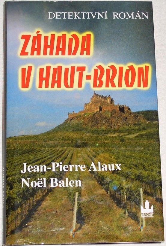 Alaux Jean-Pierre, Balen Noël - Záhada v Haut-Brion