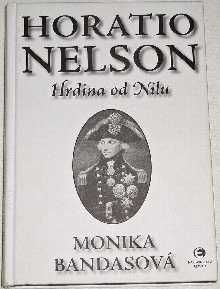 Bandasová Monika - Horatio Nelson (Hrdina od Nilu)