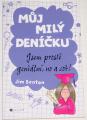 Benton Jim - Můj milý deníčku: Jsem prostě geniální, no a co?!