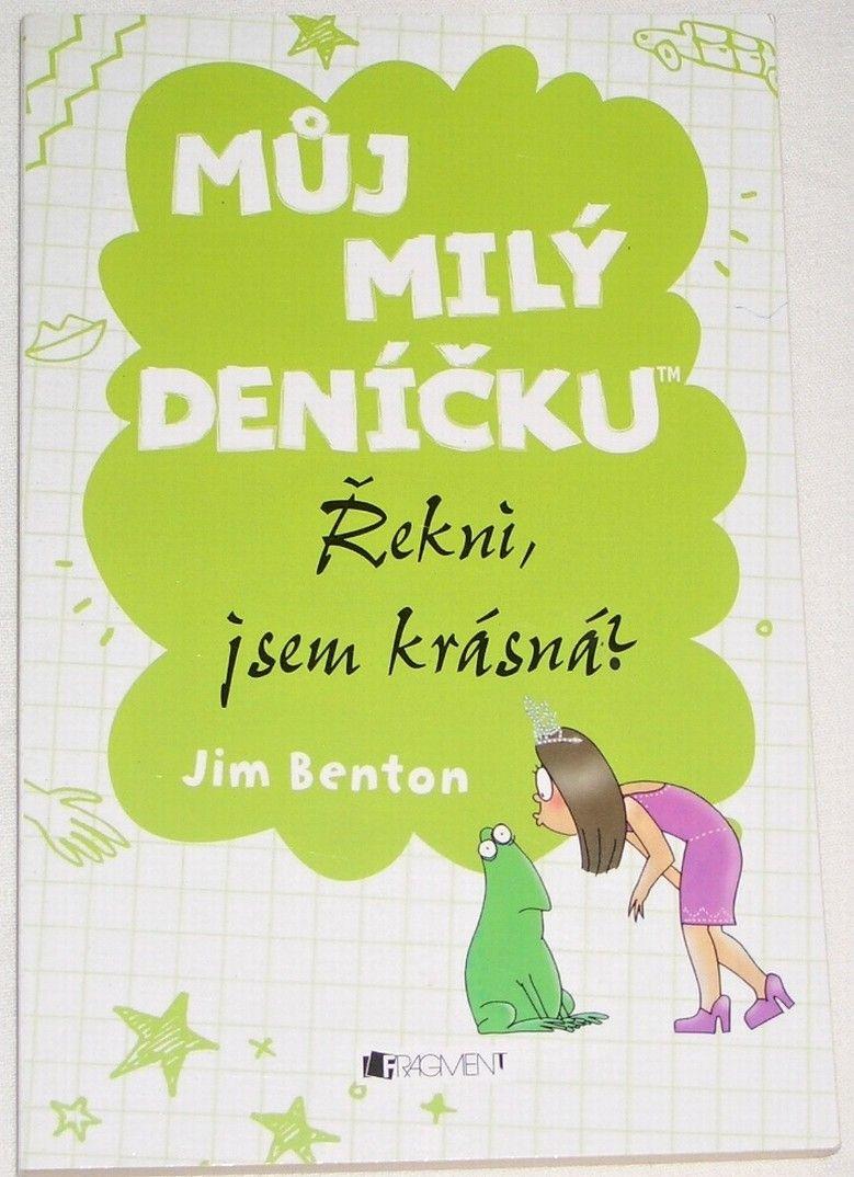Benton Jim - Můj milý deníčku: Řekni, jsem krásná?