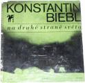 Biebl Konstantin - Na druhé straně světa jsou Čechy