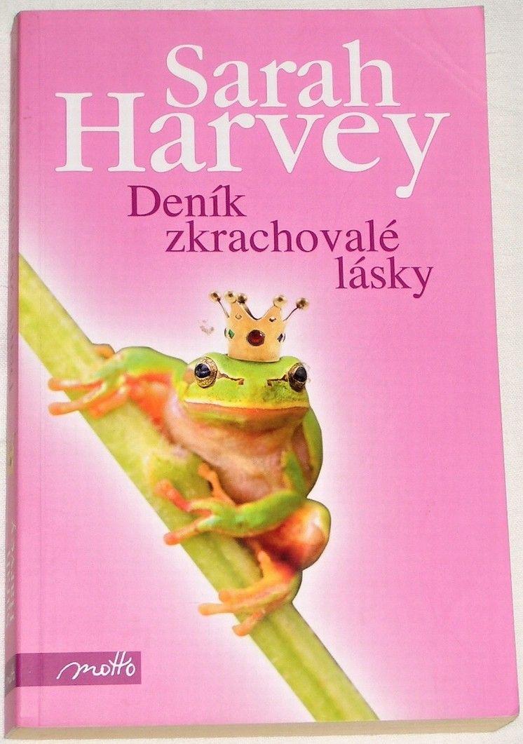 Harvey Sarah - Deník zkrachovalé lásky