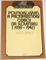 Hrnko Anton - Politický vývin a protifašistický odboj na Slovensku (1939-1941)
