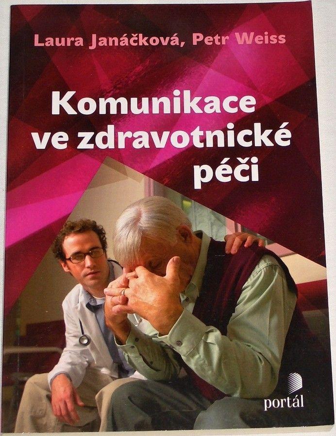 Janáčková Laura, Weiss Petr - Komunikace ve zdravotnické péči