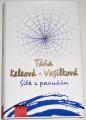 Keleová-Vasilková Táňa - Sítě z pavučin