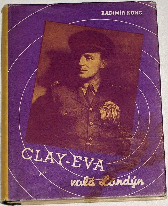 Kunc Radomír - Clay-Eva volá Londýn...
