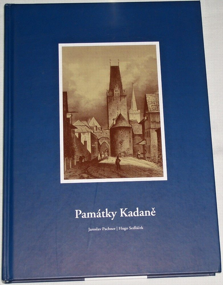 Pachner Jaroslav, Sedláček Hugo - Památky Kadaně
