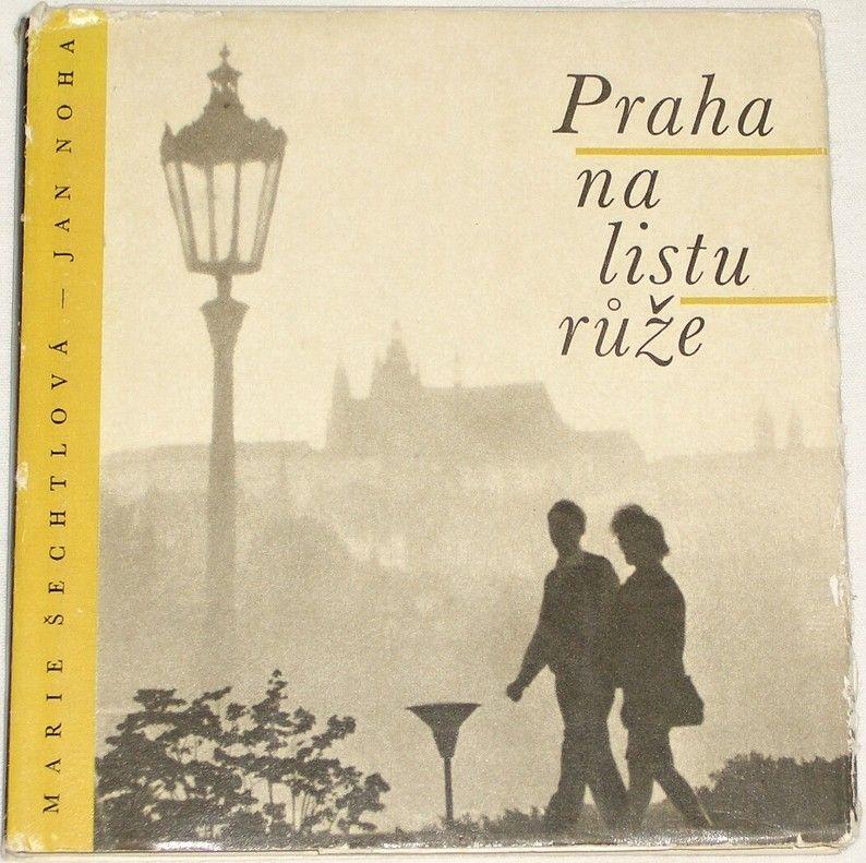 Šlechtová Marie, Noha Jan - Praha na listu růže