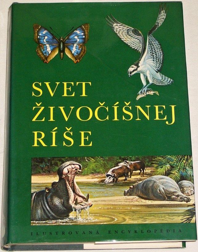 Svět živočíšnej ríše - ilustrovaná encyklopédia