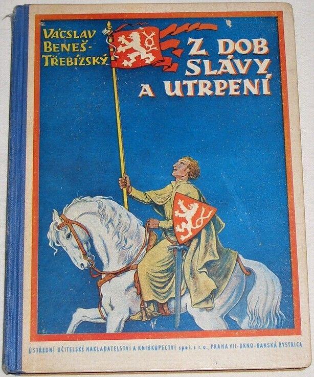 Třebízský Vácslav Beneš - Z dob slávy a utrpení