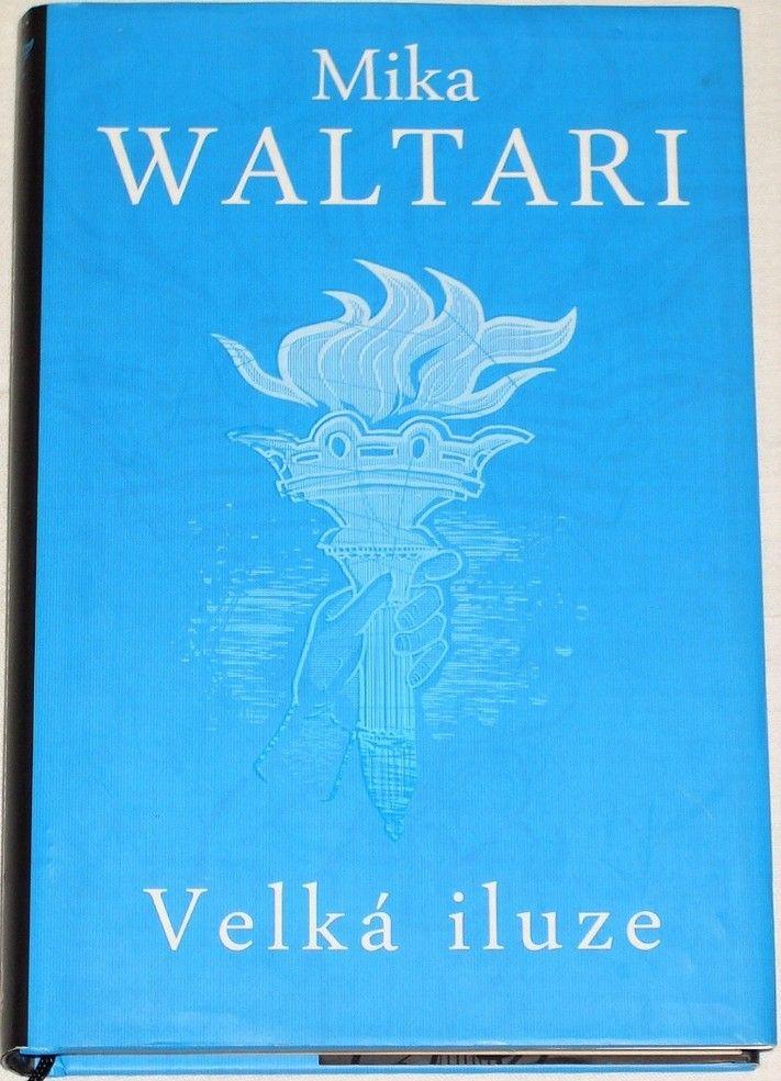 Waltari Mika - Velká iluze