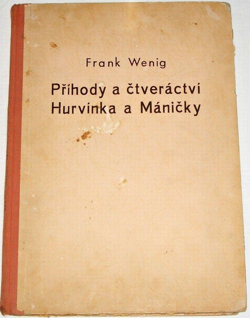 Wenig Frank - Příhody a čtveráctví Hurvínka a Máničky