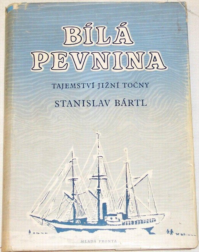 Bártl Stanislav - Bílá pevnina (Tajemství jižní točny)