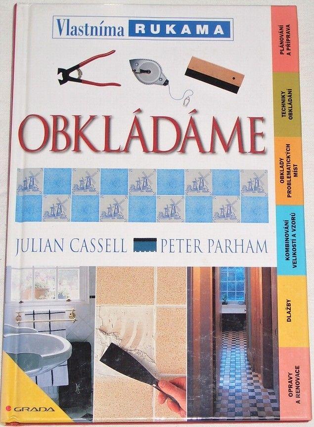 Cassell Julian, Parham Peter - Obkládáme