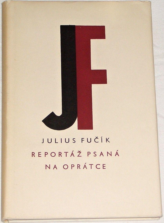 Fučík Julius - Reportáž psaná na oprátce
