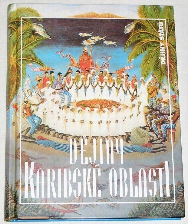 Kašpar Oldřich - Dějiny Karibské oblasti