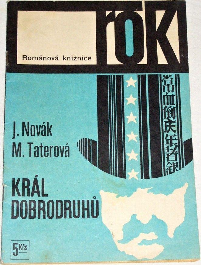 Novák J., Taterová M. - Král dobrodruhů