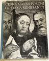 Pešina Jaroslav - Česká malba pozdní gotiky a renesance