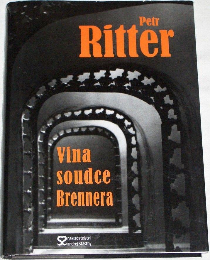 Ritter Petr - Vina soudce Brennera