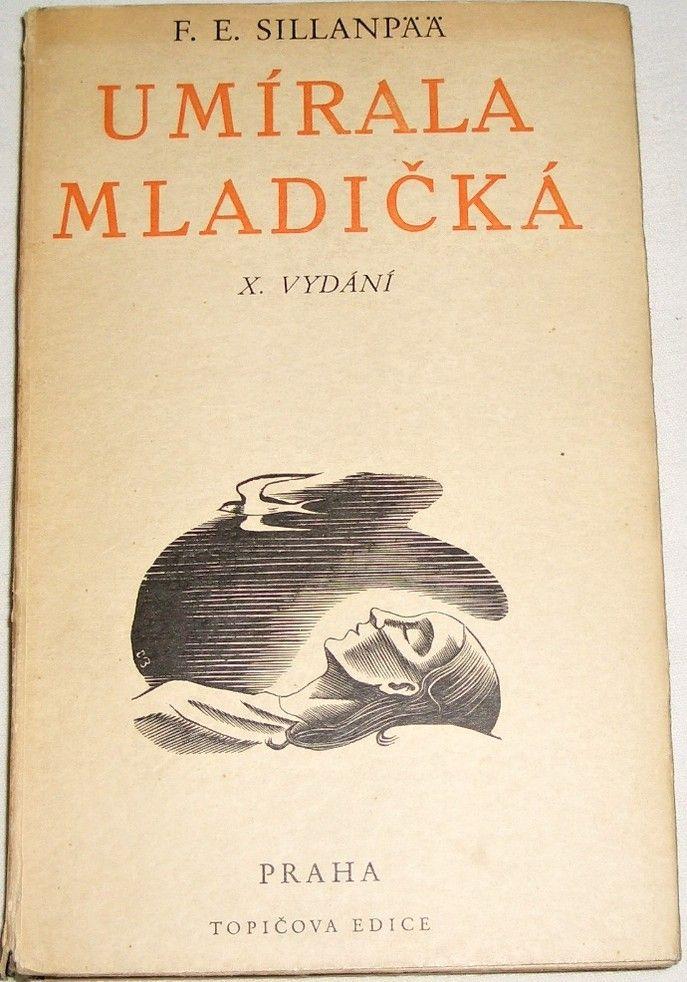 Sillanpää F. E. - Umírala mladičká