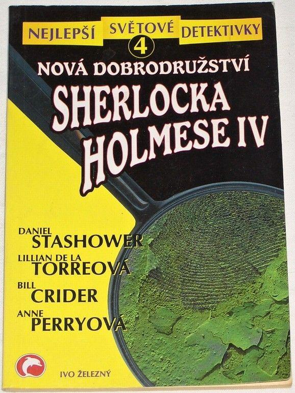 Stashower, Torreová, Crider, Perryová - Nová dobrodružství Sherlocka Holmese