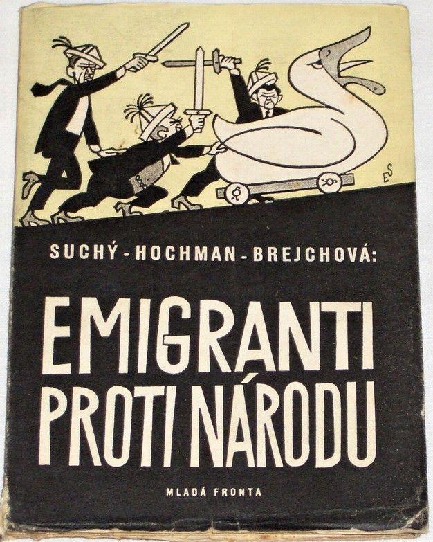 Suchý, Hochman, Brejchová - Emigranti proti národu